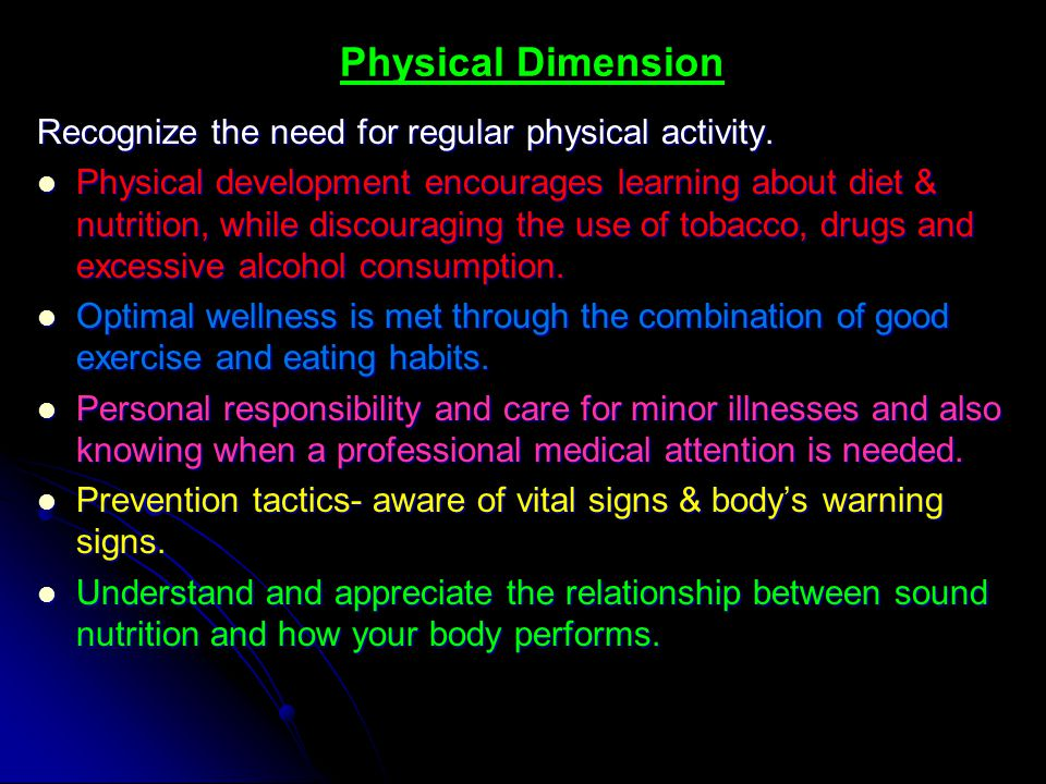 Physical Dimension Recognize the need for regular physical activity.