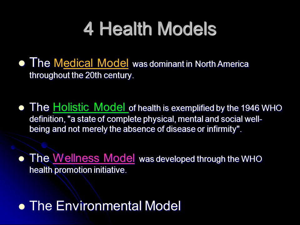4 Health Models The Medical Model was dominant in North America throughout the 20th century.
