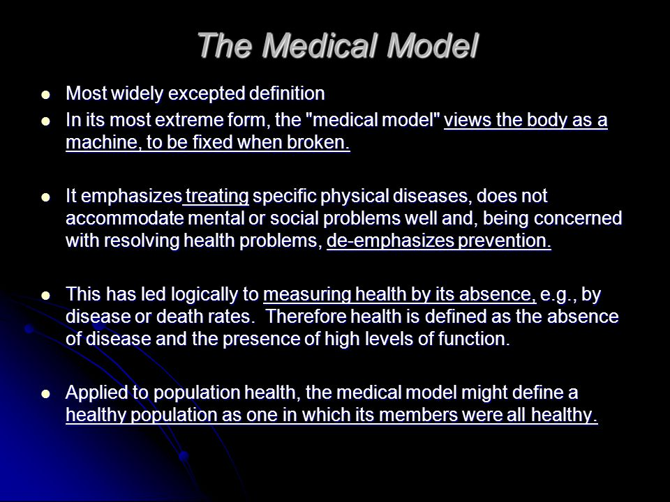 The Medical Model Most widely excepted definition