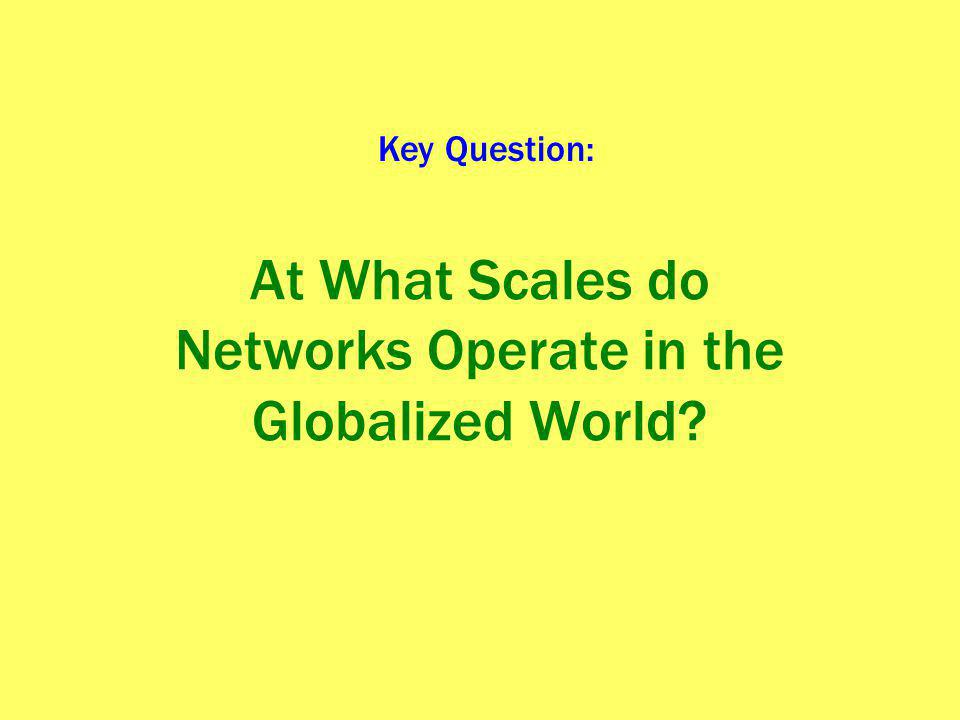 At What Scales do Networks Operate in the Globalized World