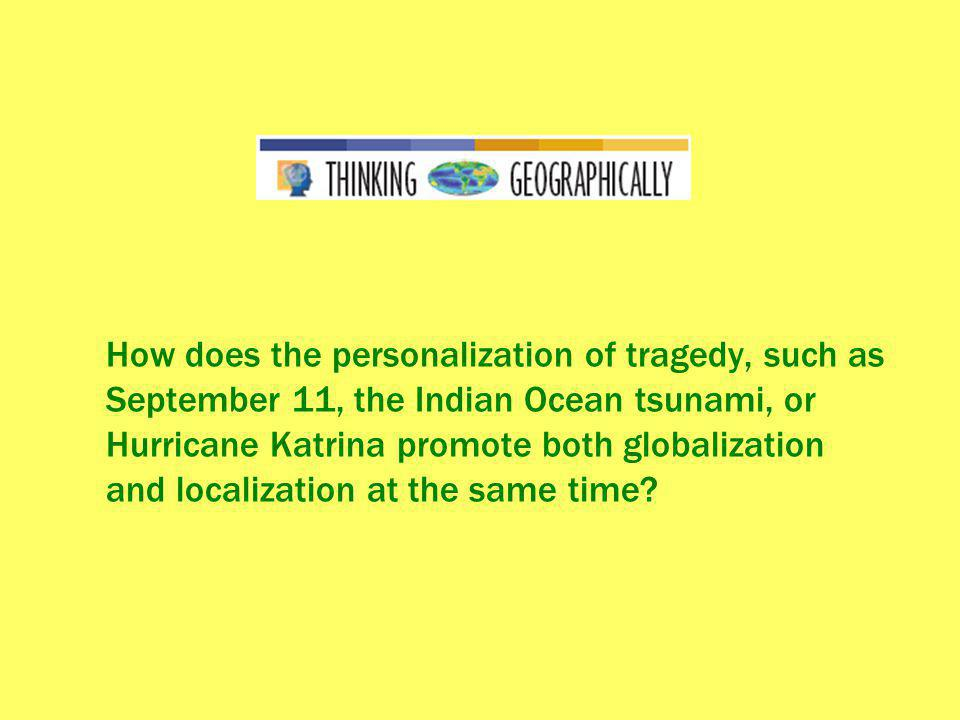 How does the personalization of tragedy, such as September 11, the Indian Ocean tsunami, or Hurricane Katrina promote both globalization and localization at the same time