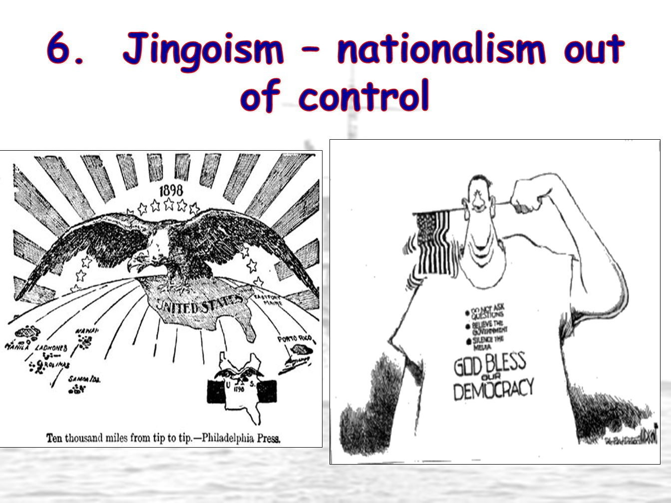 6. Jingoism – nationalism out of control