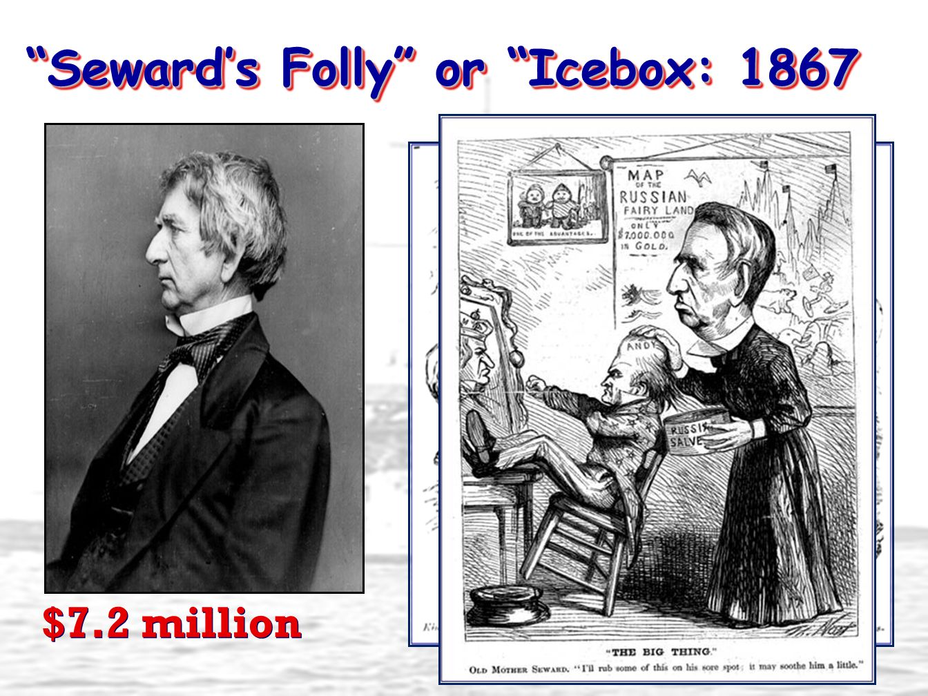 Seward's Folly or Icebox: 1867