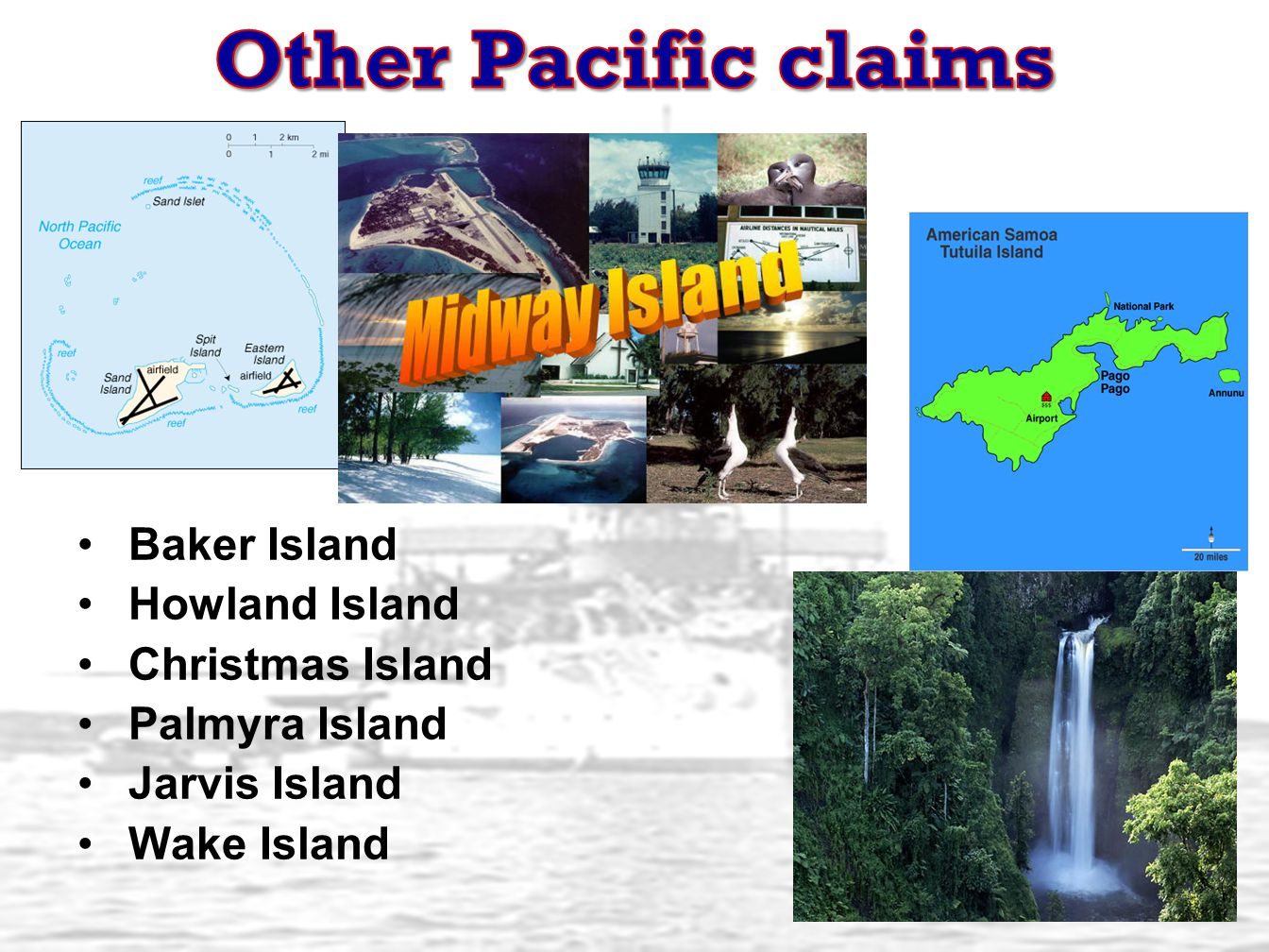 Other Pacific claims Baker Island Howland Island Christmas Island