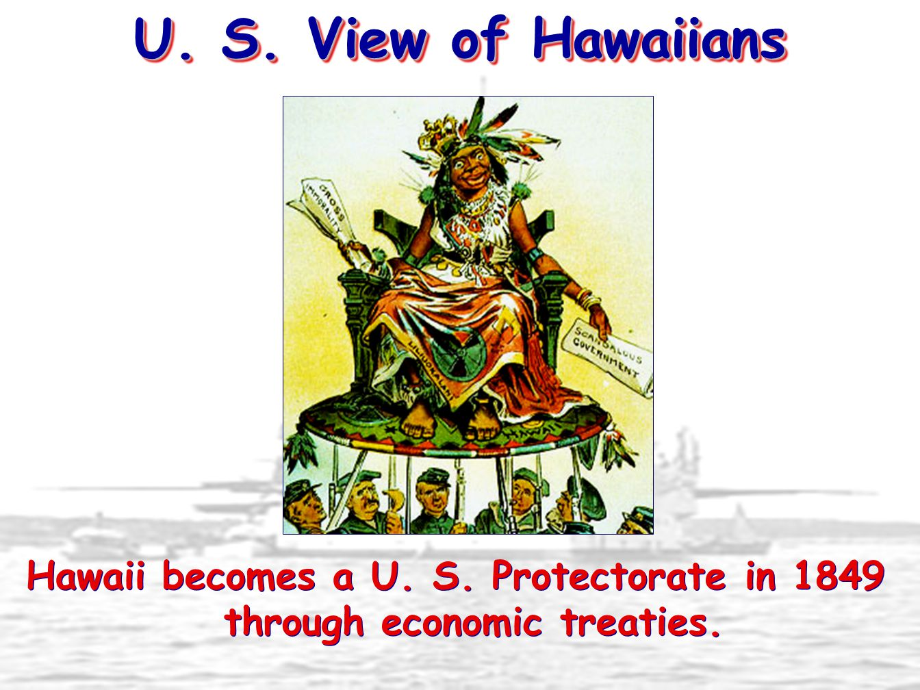 Hawaii becomes a U. S. Protectorate in 1849 through economic treaties.
