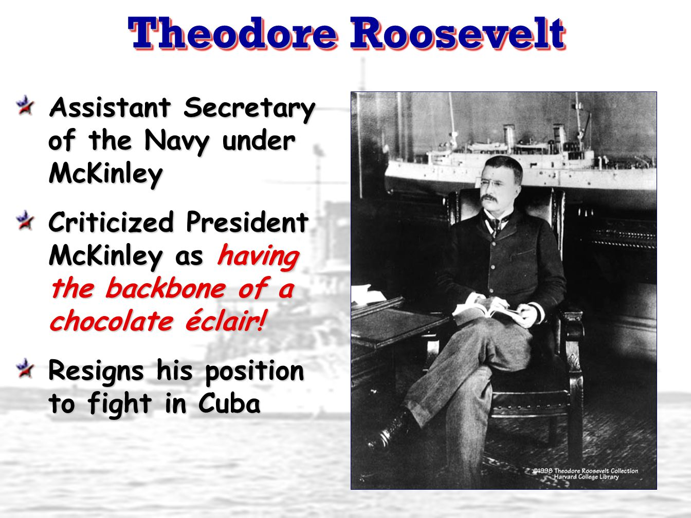 Theodore Roosevelt Assistant Secretary of the Navy under McKinley