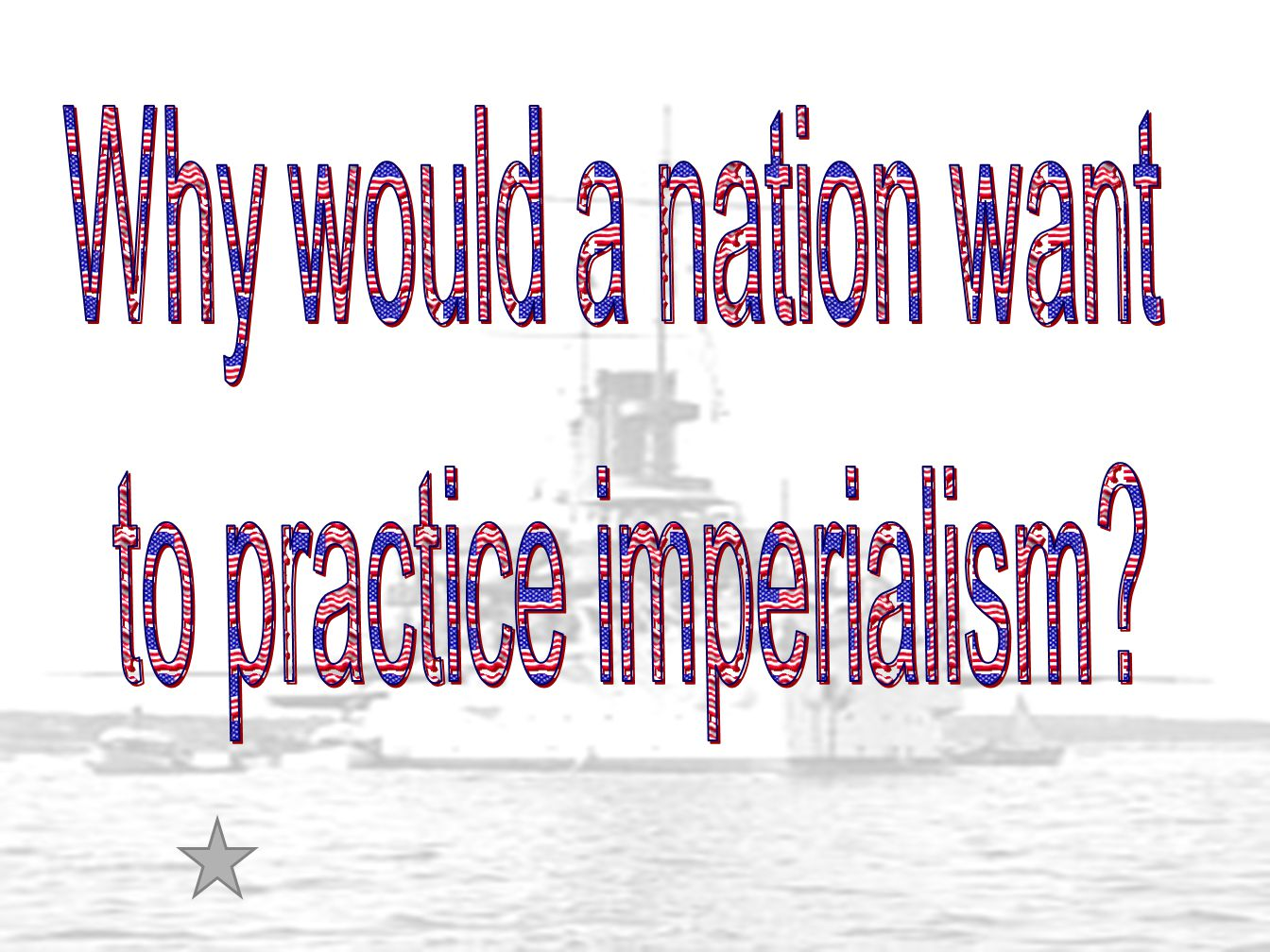 to practice imperialism