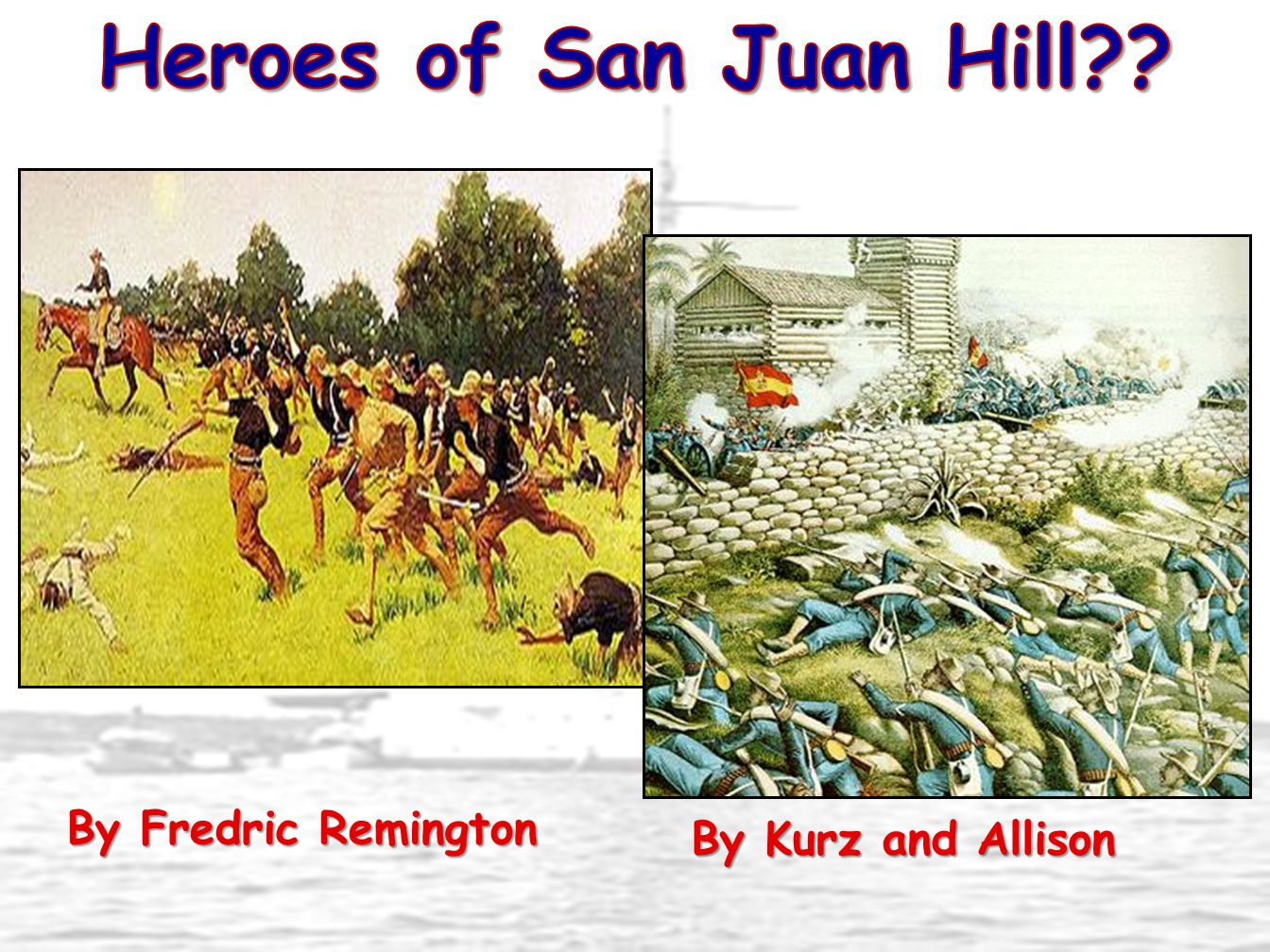 Heroes of San Juan Hill By Fredric Remington By Kurz and Allison