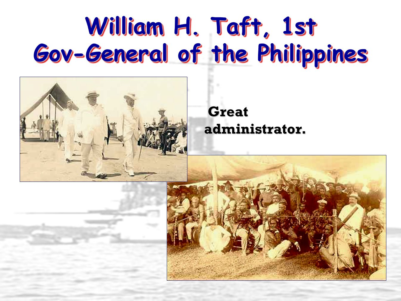 William H. Taft, 1st Gov-General of the Philippines