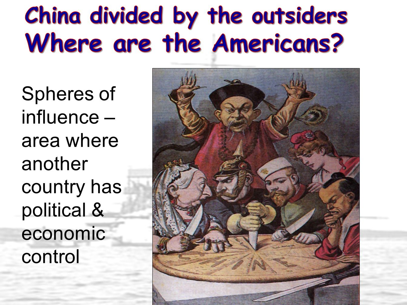 China divided by the outsiders Where are the Americans