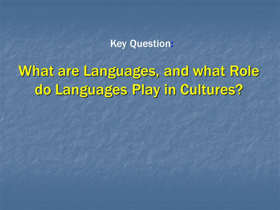 What are Languages, and what Role do Languages Play in Cultures