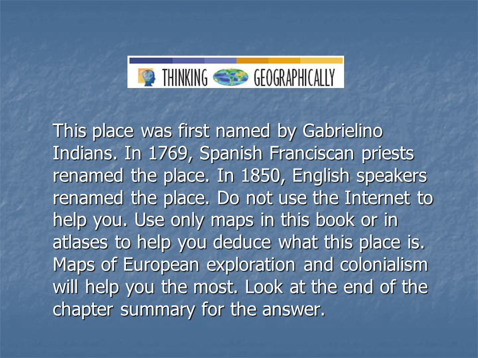 This place was first named by Gabrielino Indians