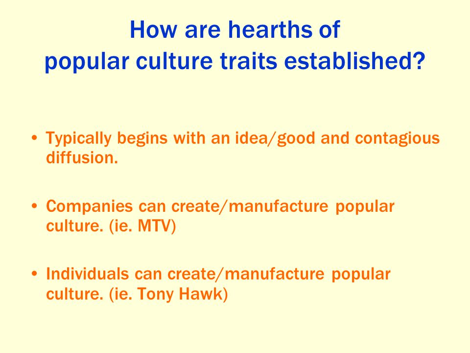 How are hearths of popular culture traits established