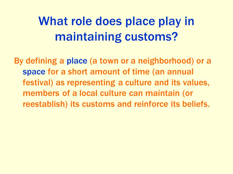 What role does place play in maintaining customs