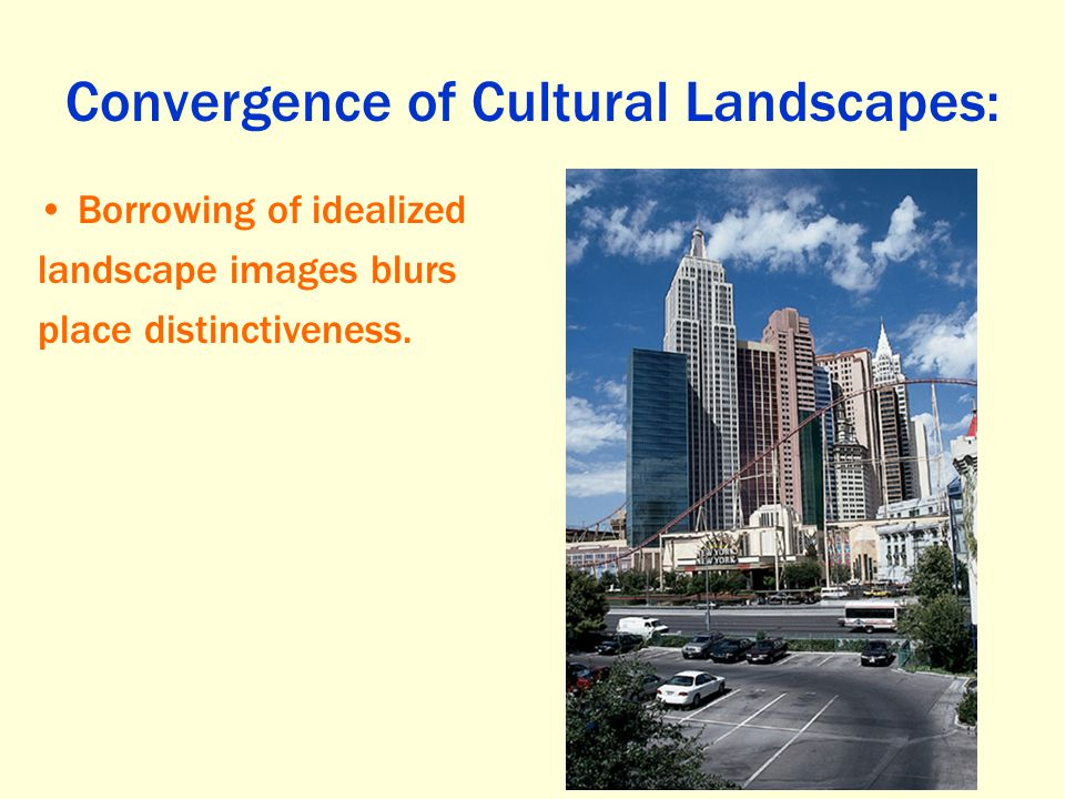 Convergence of Cultural Landscapes: