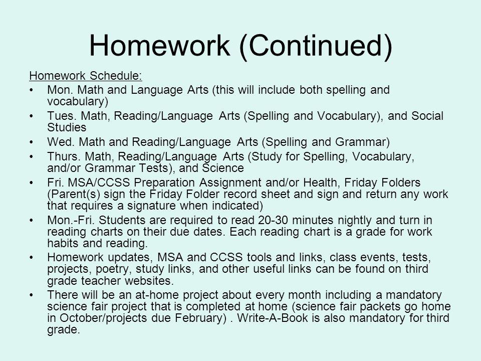 Homework (Continued) Homework Schedule: