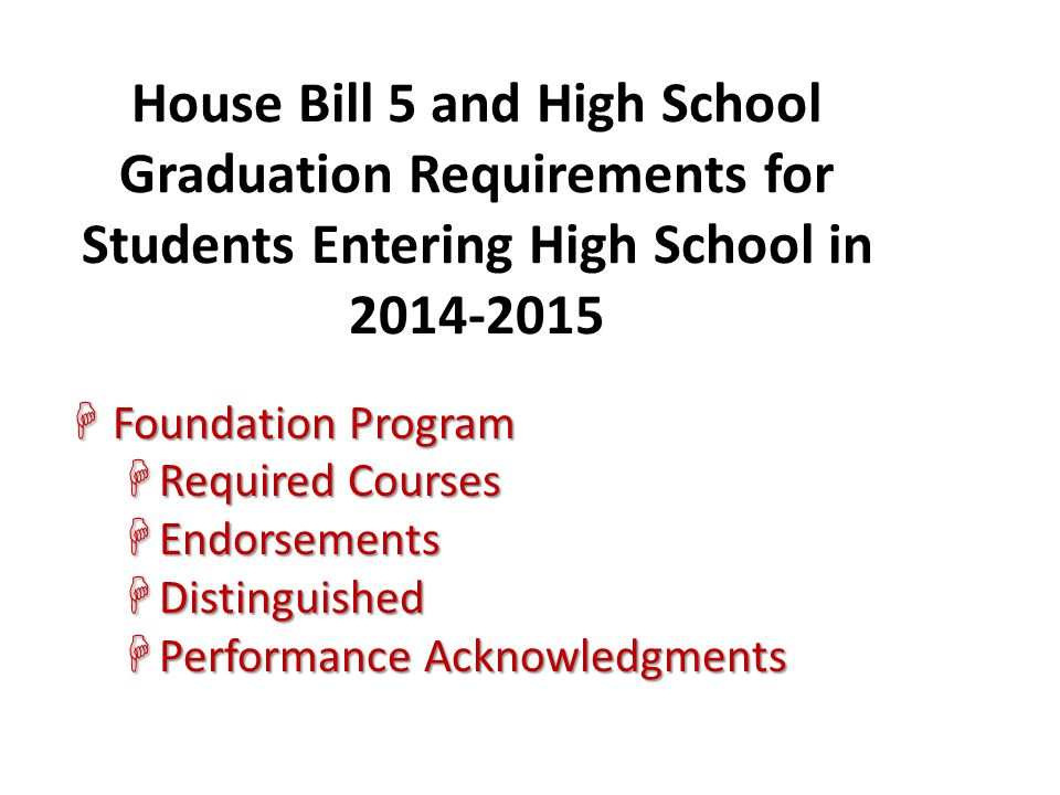 House Bill 5 and High School Graduation Requirements for Students Entering High School in 2014-2015