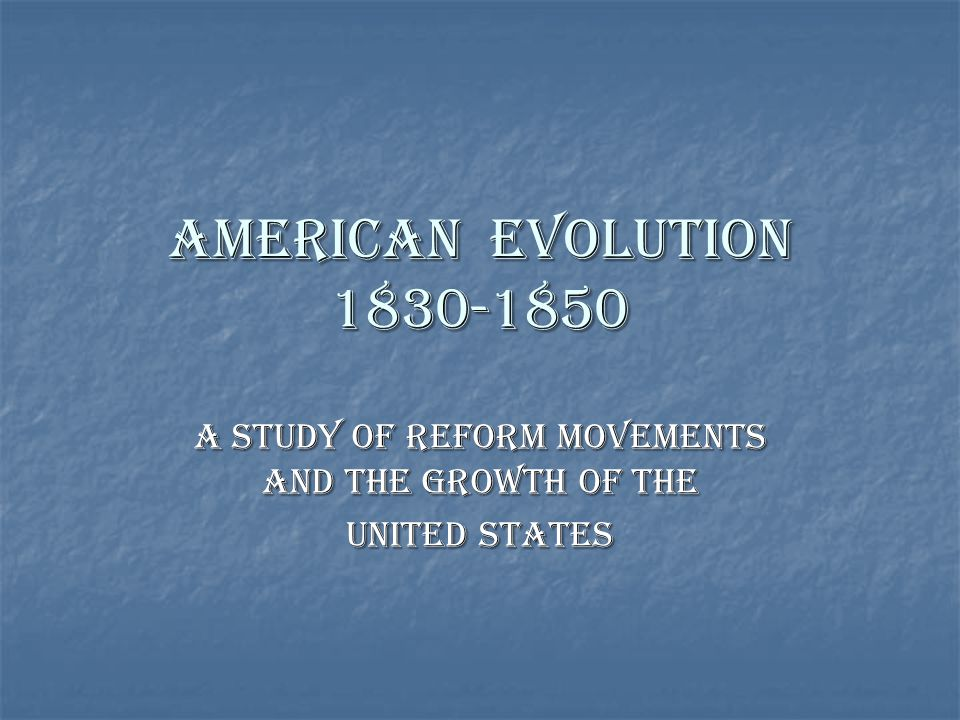 A Study of Reform Movements and the Growth of the United States