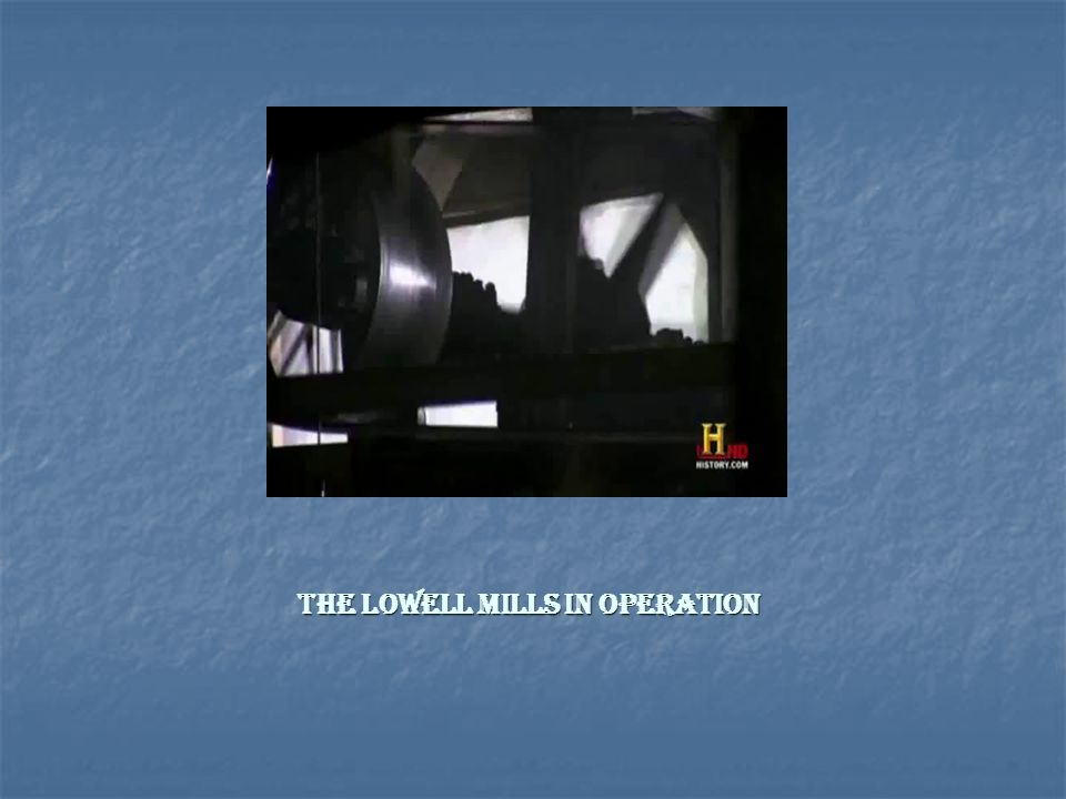 The Lowell Mills in Operation