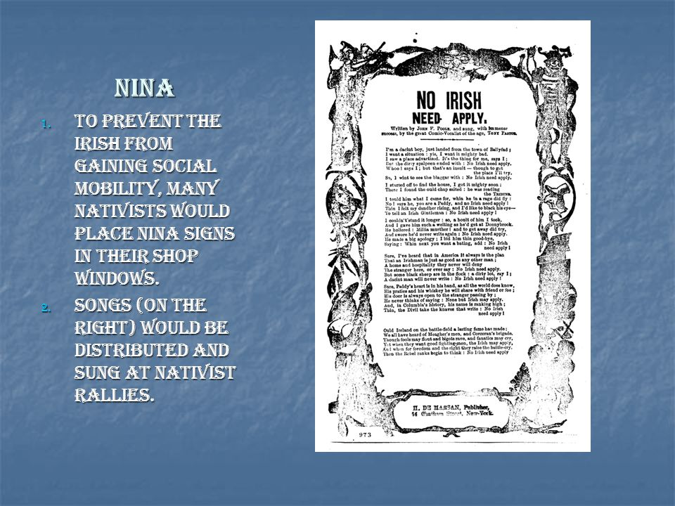 NINA To Prevent the Irish from gaining Social Mobility, Many Nativists would place NINA signs in their Shop Windows.