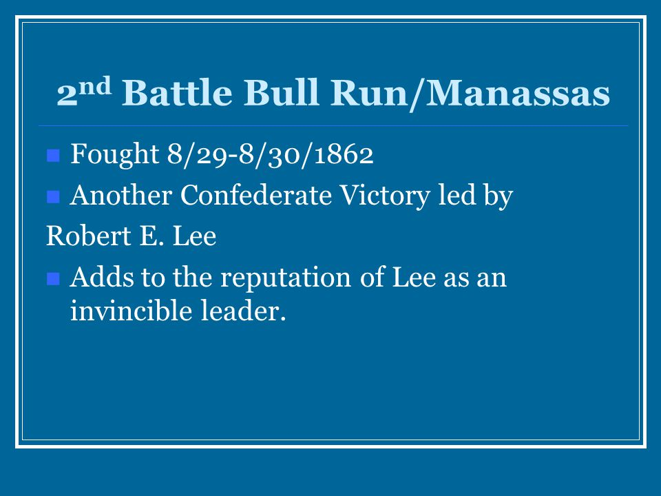 2nd Battle Bull Run/Manassas
