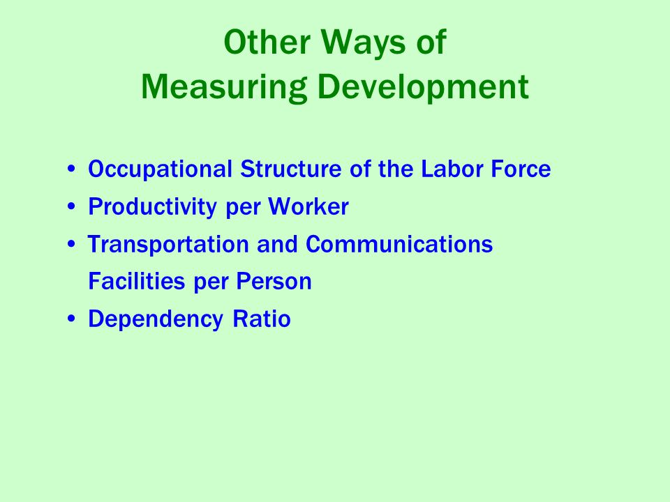 Other Ways of Measuring Development