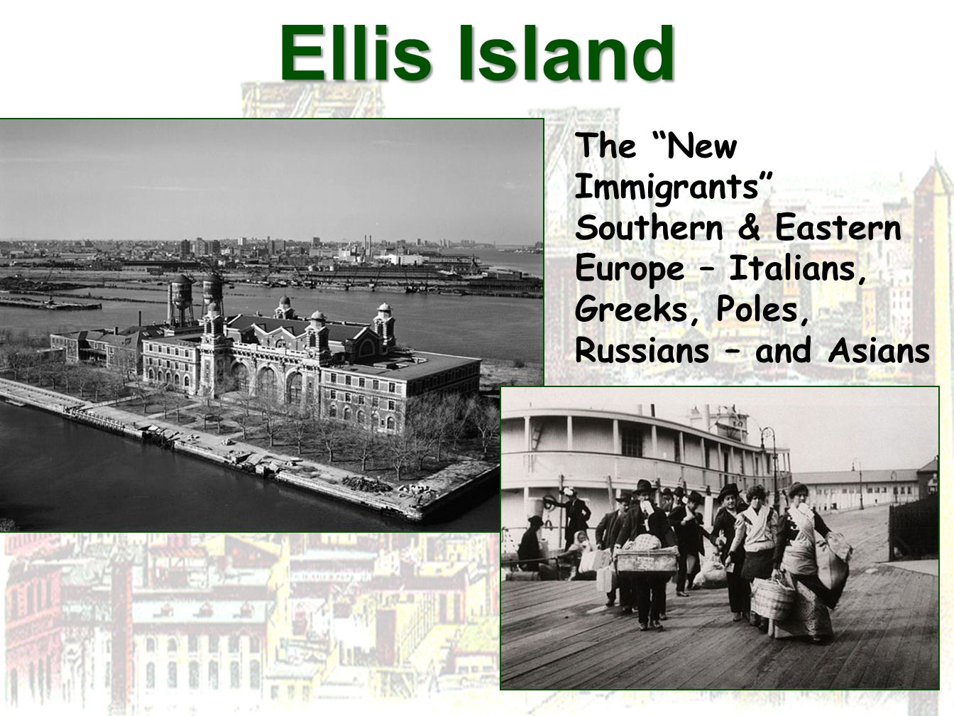 Ellis Island The New Immigrants