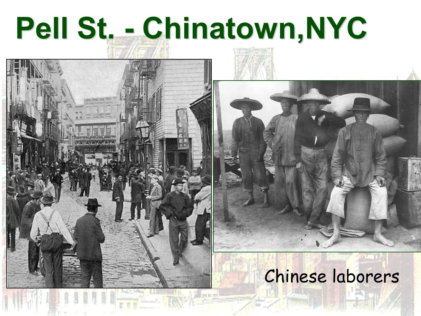 Pell St. - Chinatown,NYC Chinese laborers