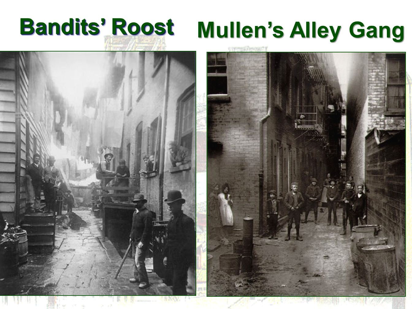 Bandits' Roost Mullen's Alley Gang