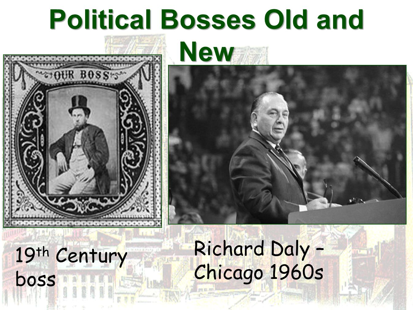 Political Bosses Old and New