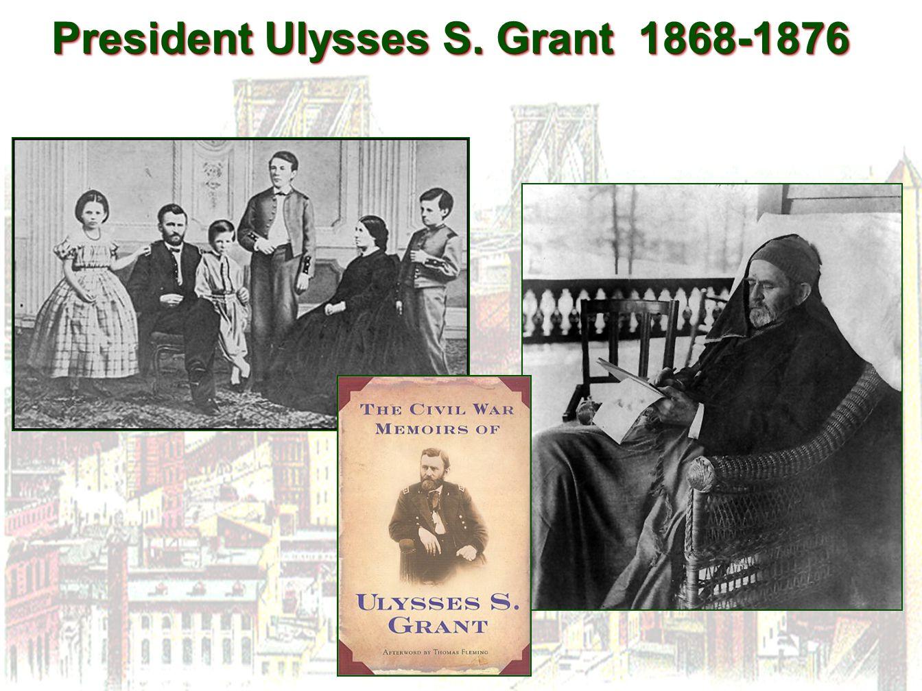 President Ulysses S. Grant 1868-1876
