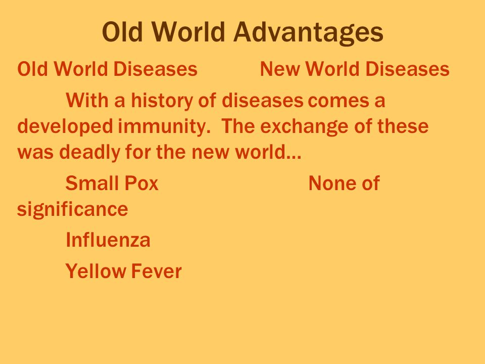 Old World Advantages Old World Diseases New World Diseases