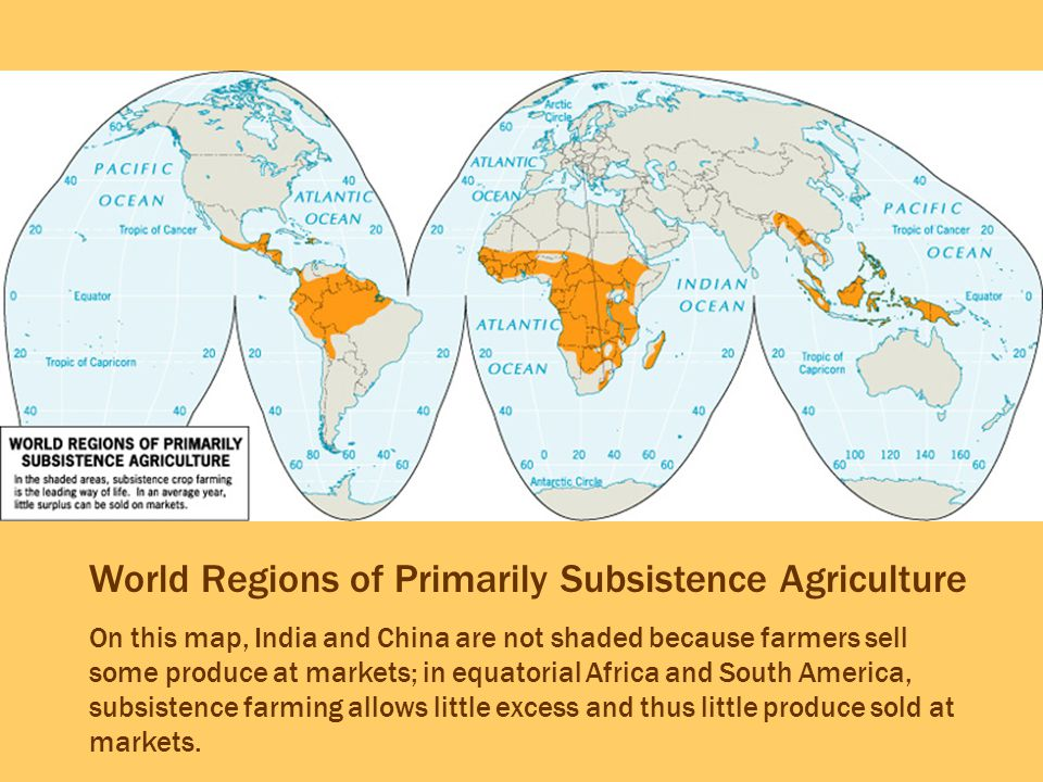 World Regions of Primarily Subsistence Agriculture