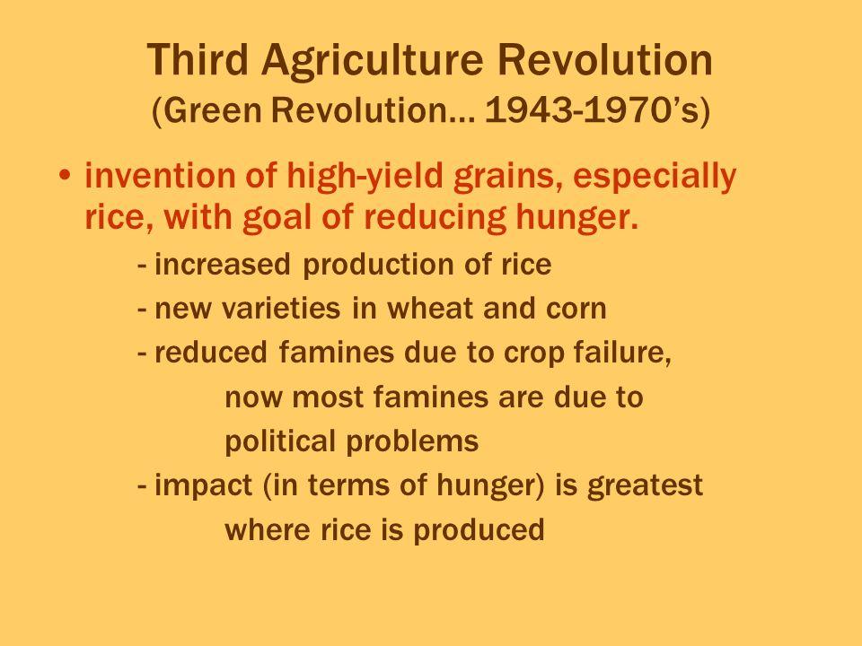 Third Agriculture Revolution (Green Revolution… 1943-1970's)