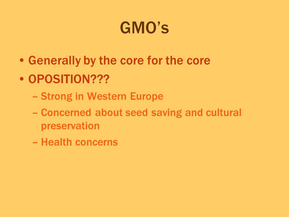 GMO's Generally by the core for the core OPOSITION