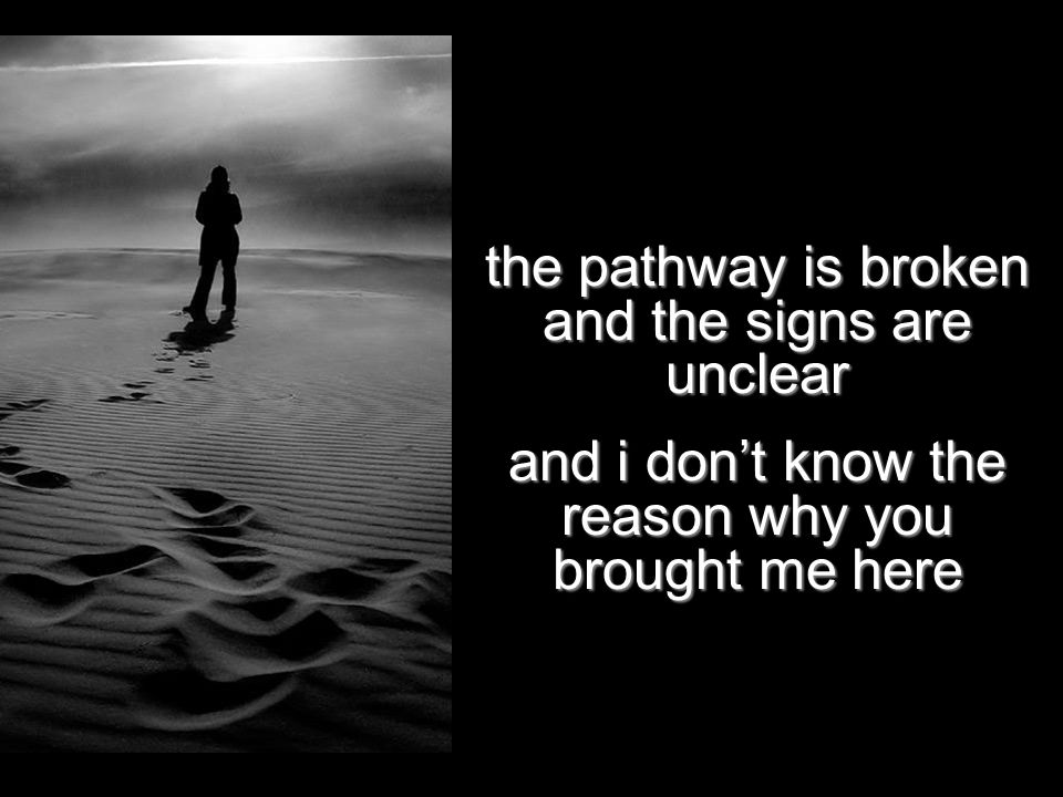 the pathway is broken and the signs are unclear