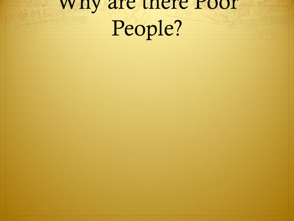Why are there Poor People