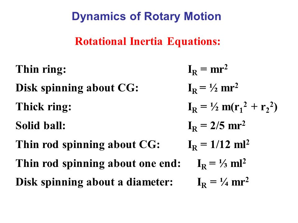 Dynamics of Rotary Motion Rotational Inertia Equations: