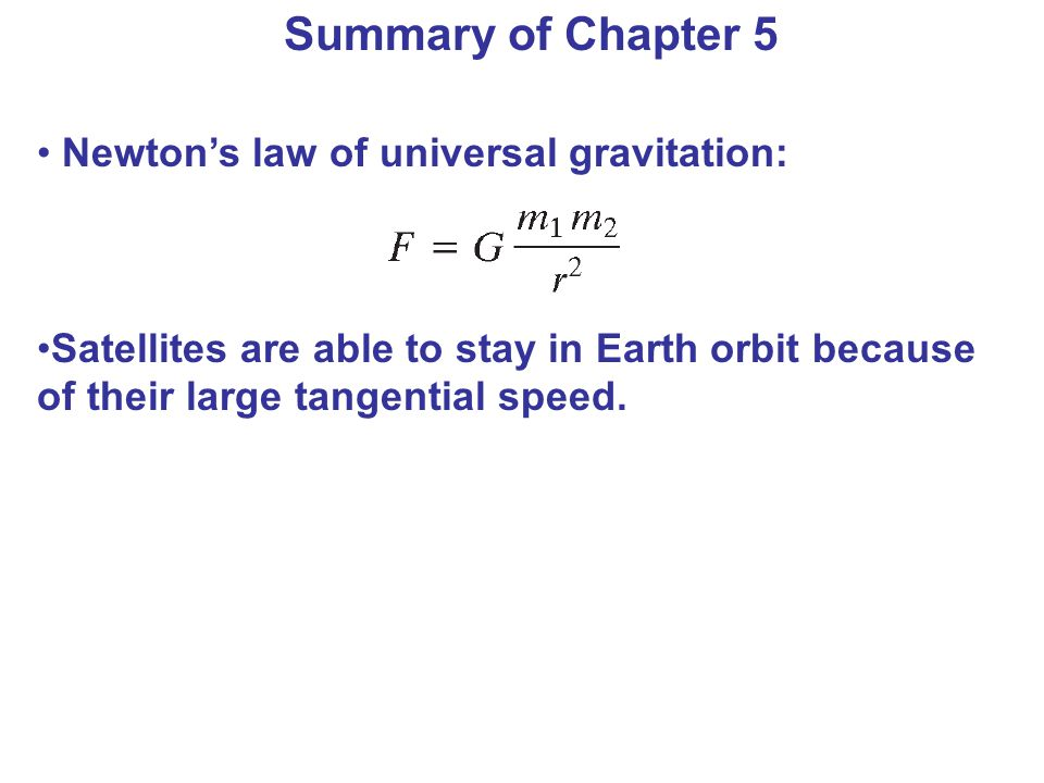 Summary of Chapter 5 Newton's law of universal gravitation: