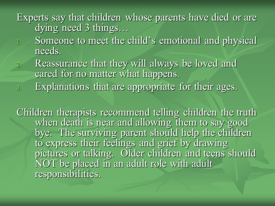 Experts say that children whose parents have died or are dying need 3 things…