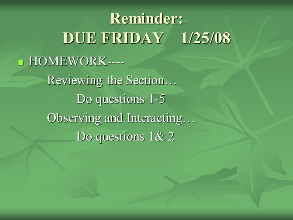 Reminder: DUE FRIDAY 1/25/08