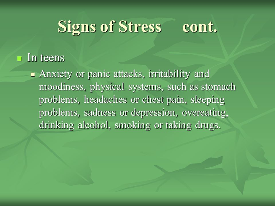 Signs of Stress cont. In teens