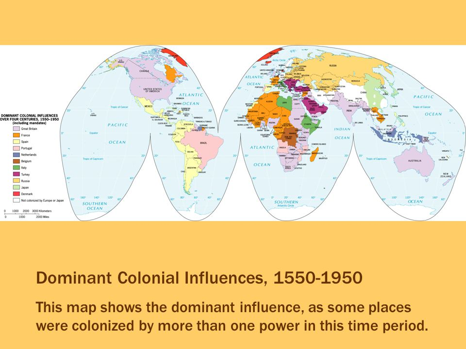 Dominant Colonial Influences, 1550-1950