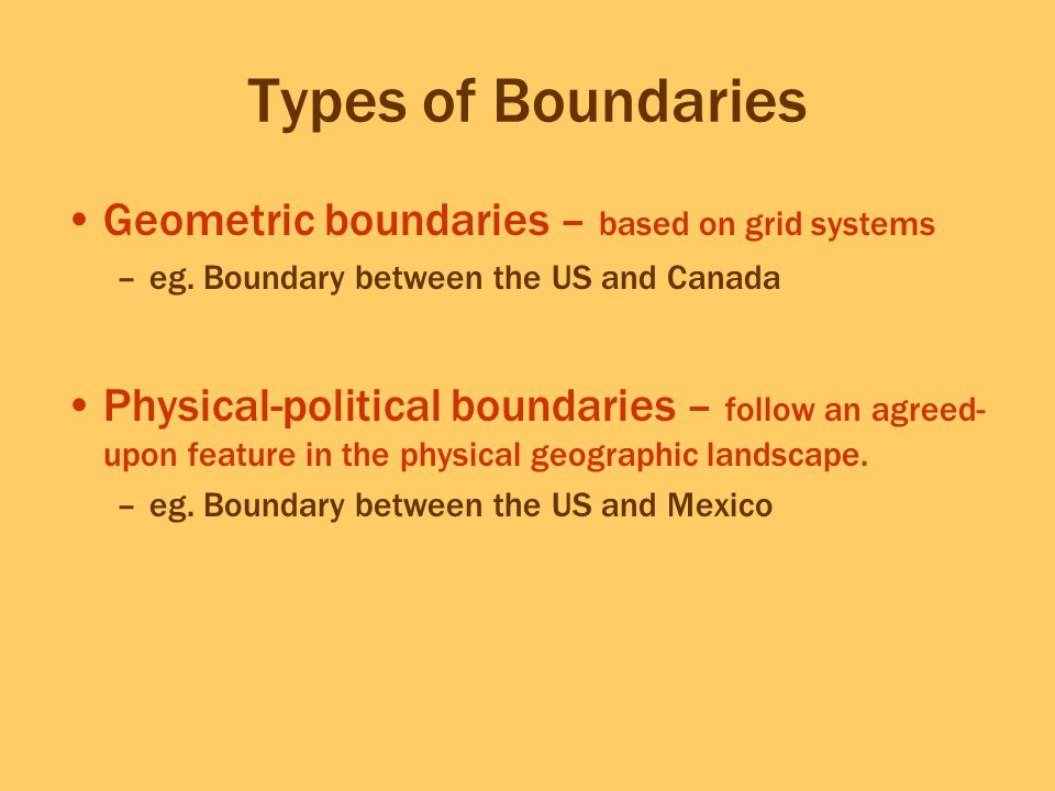 Types of Boundaries Geometric boundaries – based on grid systems