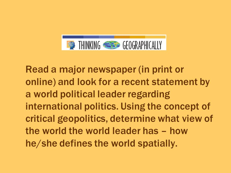 Read a major newspaper (in print or online) and look for a recent statement by a world political leader regarding international politics.