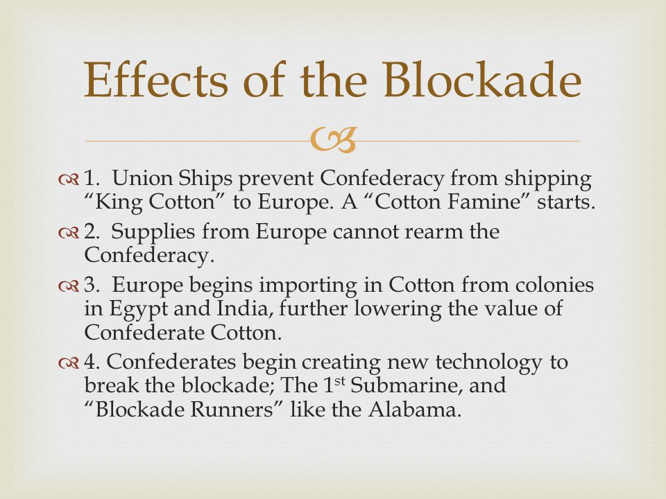 Effects of the Blockade