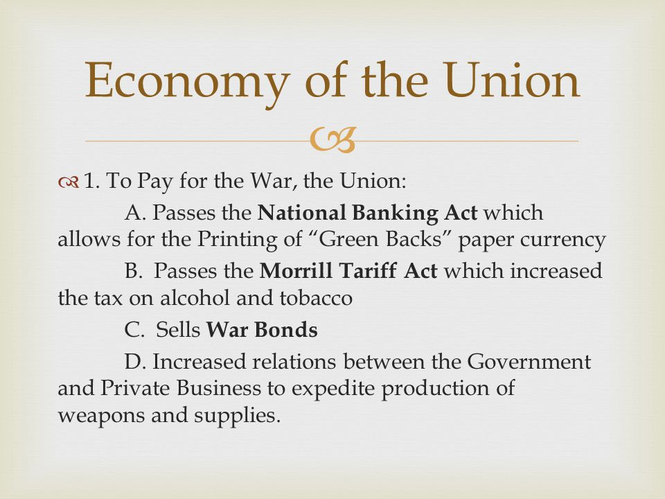 Economy of the Union 1. To Pay for the War, the Union: