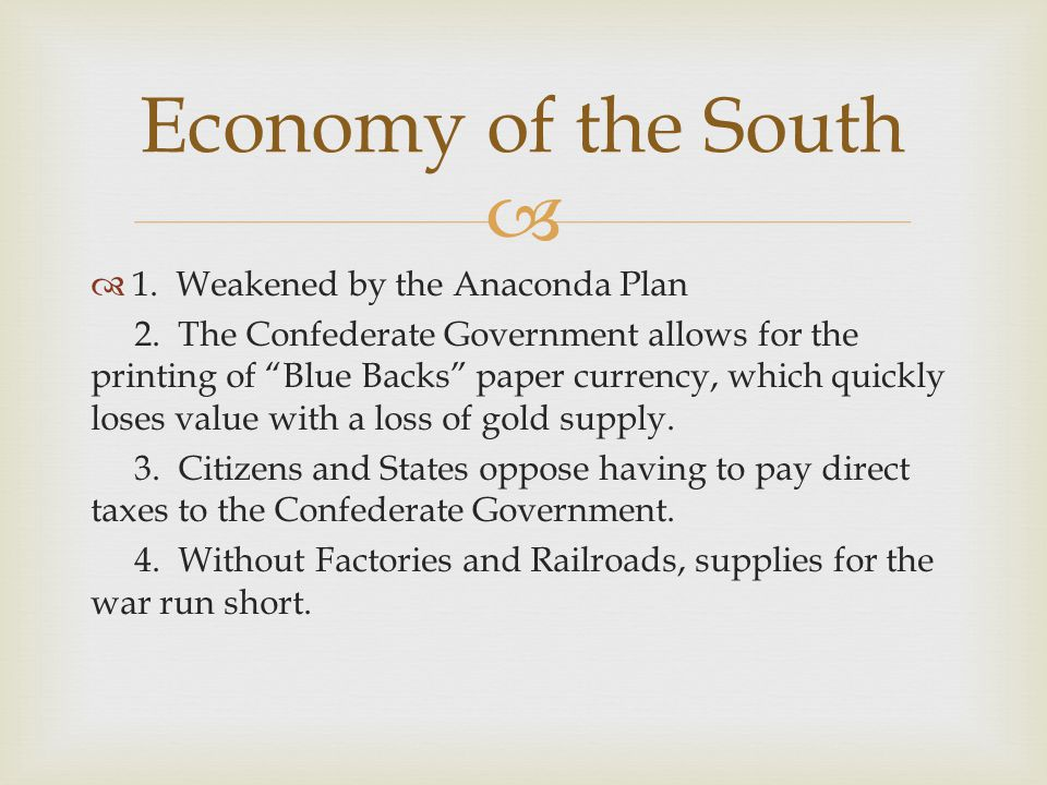 Economy of the South 1. Weakened by the Anaconda Plan