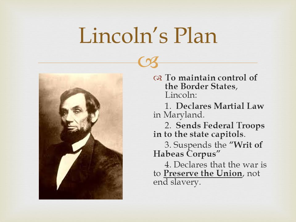Lincoln's Plan To maintain control of the Border States, Lincoln: