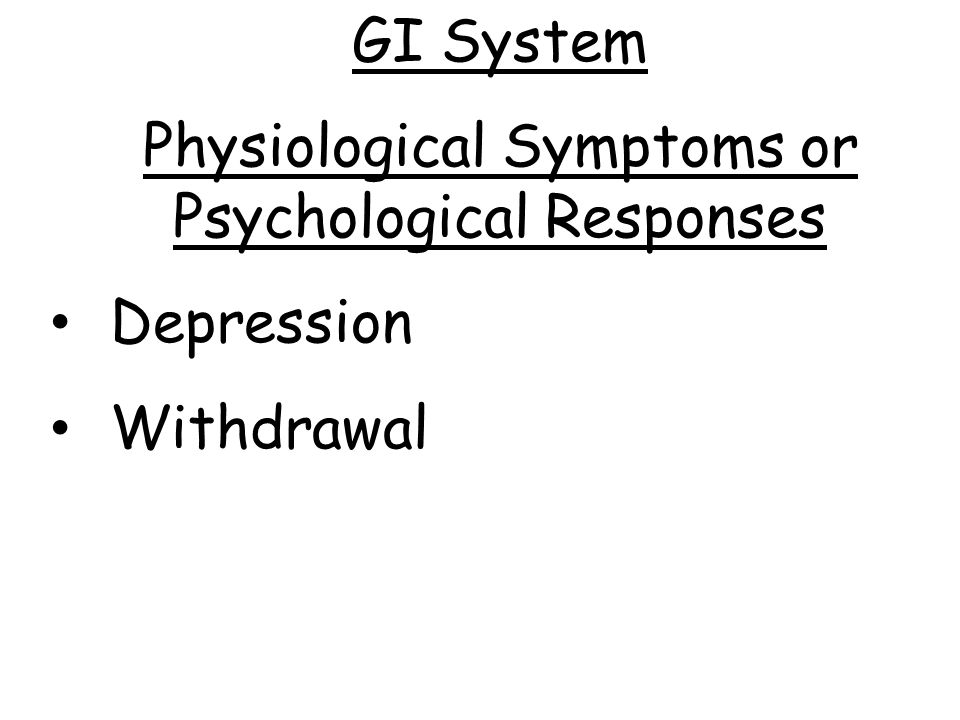 Physiological Symptoms or Psychological Responses